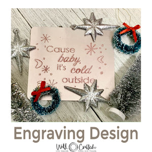 Mid-Modern Baby It's Cold Outside Engraving Design