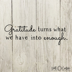 Gratitude Turns What We Have Digital Design