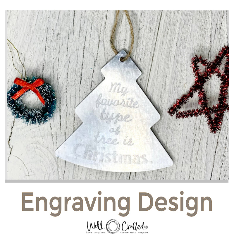 My Favorite Type of Tree is Christmas Engraving Design