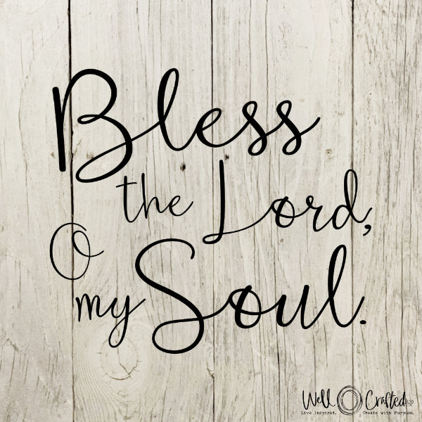 Bless the Lord O My Soul Digital Design