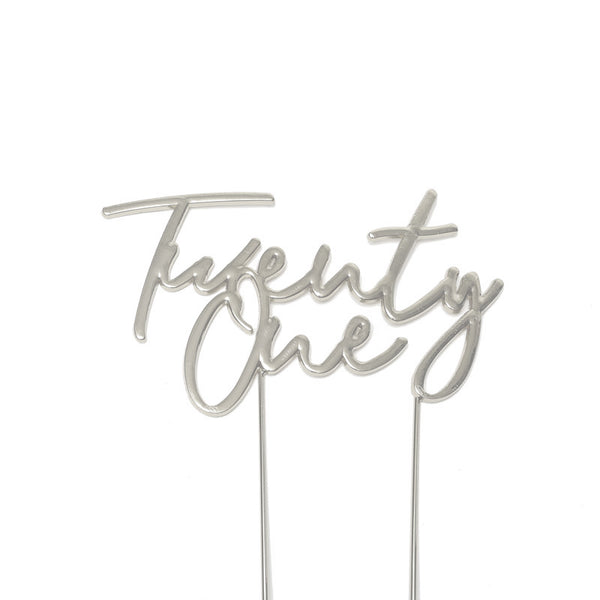 Metal cake topper with the words Twenty One in Silver