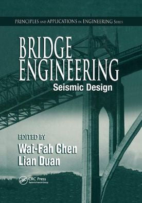 Bridge Engineering: Seismic Design, 1st Edition,  W.F. Chen, Lian Duan