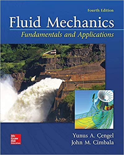 Fluid Mechanics: Fundamentals and Applications, 4th Ed., Yunus Cengel, John Cimbala