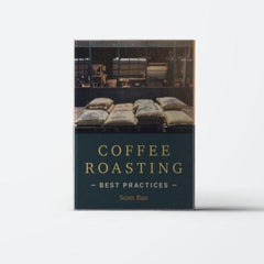 COFFEE ROASTING - Best Practises