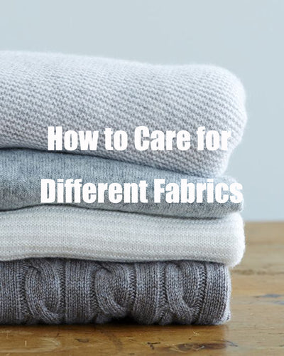 How to Care for Different Fabrics