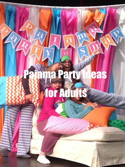 Pajama Party Ideas for Adults