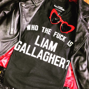 Who The F*@k Is Liam Gallagher T Shirt