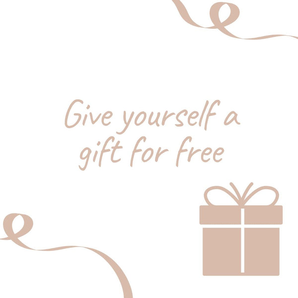Give yourself a gift... for free!