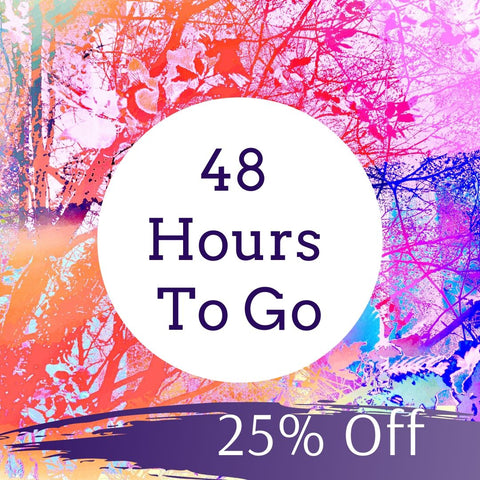 48 Hours To Go, Black Friday Cyber Monday Sale, 25% Off Wall Art