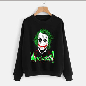 Why so serious Printed Sweatshirt