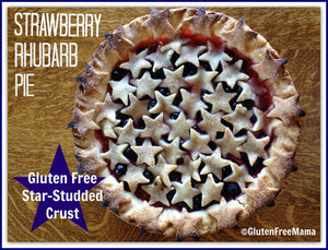 Gluten Free Strawberry Rhubarb Pie with Blueberries and Star-studded Crust!