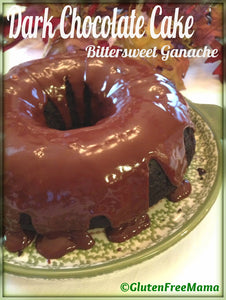 Decadent Dark Chocolate Cake with Bittersweet Ganache ~Gluten Free