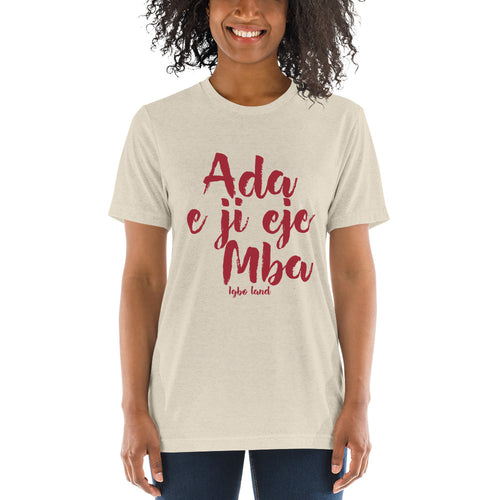 Ada e ji eje mba - Igbo Inspired Short sleeve t-shirt