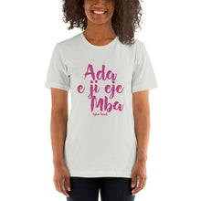 Load image into Gallery viewer, Ada e ji eje mba pink - Igbo inspired Short-Sleeve Unisex T-Shirt