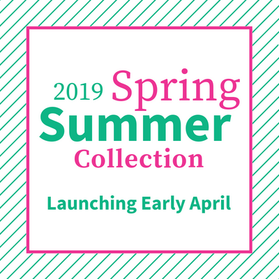 Introducing... The 2019 Spring & Summer Collection!