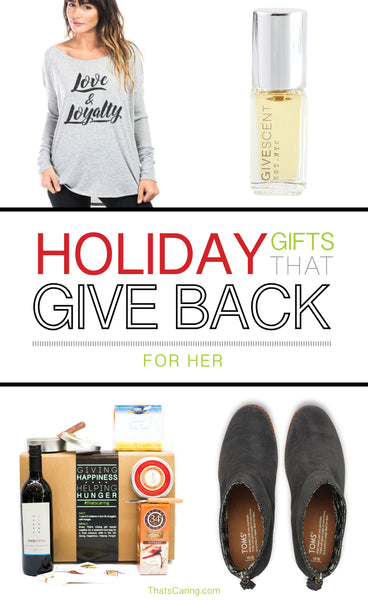Holiday Gifts That Give Back - For Her
