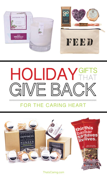 Holiday Gifts That Give Back - For the Caring Heart