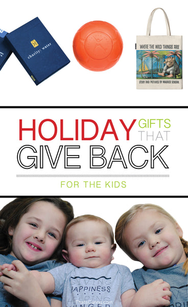 Holiday Gifts That Give Back Guide - For the Kids