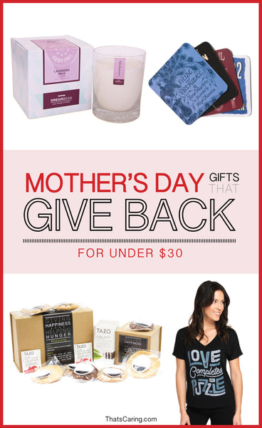 Mother's Day Gifts That Give Back | Under $30