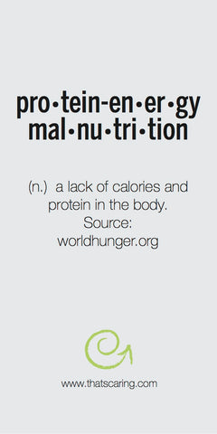 Hunger Defined: Protein Energy Malnutrition