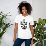 Keep Calm and Play On - Short-Sleeve Unisex T-Shirt (black text)