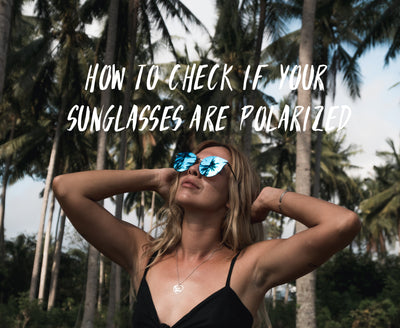 How To Check If Your Sunglasses Are Polarized