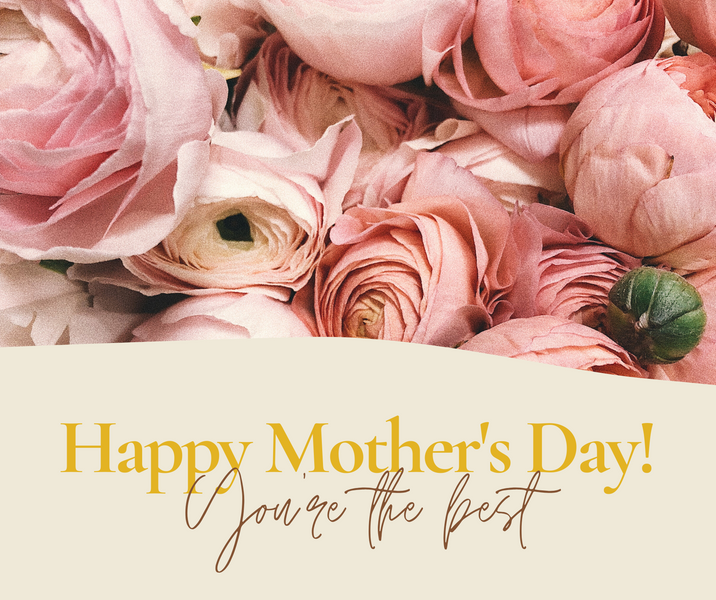 Happy Mother's Day!! $5 off on $30+