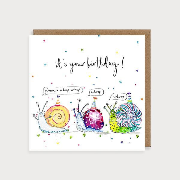 Image of illustrated birthday card with 3 snails and the caption It's Your Birthday- Gimme a whoop whoop -  whoop- whoop