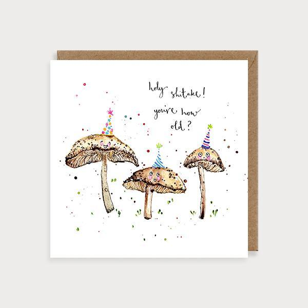 Image of illustrated birthday card with 3 shiitake mushrooms in party hats and the caption Holy Shitake! It's You're How Old?