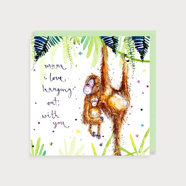 Image of illustrated card with mum and baby orangutan and the caption mum I love hangoing out with you