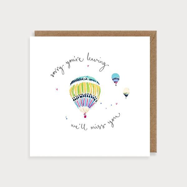 Image of illustrated leaving card with a hot air balloons and the caption Sorry You're Leaving, We'll Miss You