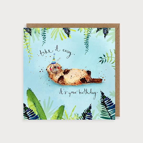 Image of illustrated birthday card with an otter in a party hat and the caption Take it Easy It's Your Birthday