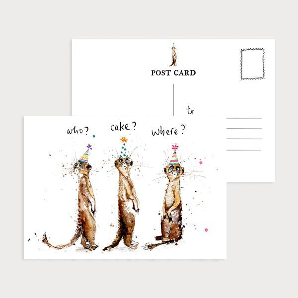Image of an illustrated landscape postcard with 3 meerkats in party hats and th caption Who? Cake? Where?
