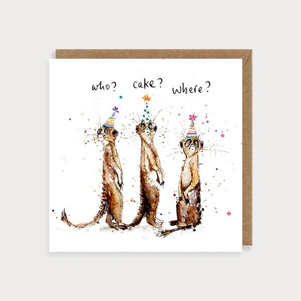 Image of illustrated birthday card with 3 meerkates in party hats and the caption Who? Cake? Where?