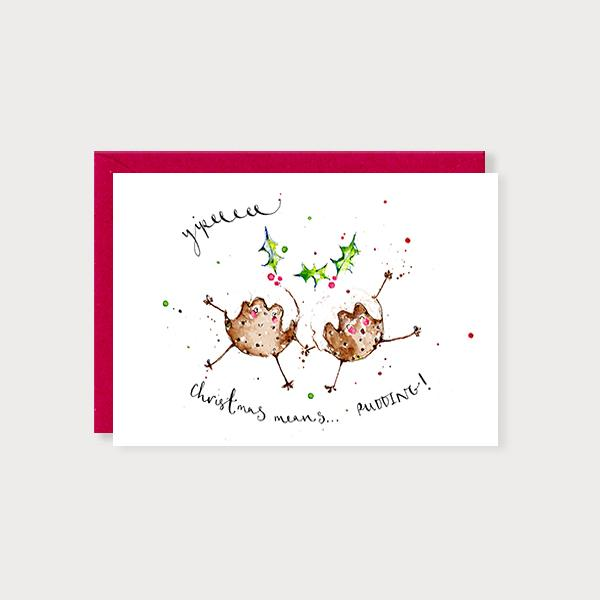 Image of illustrated christmas card with a christmas pudding and the caption Yipppeee Christmas means Pudding!