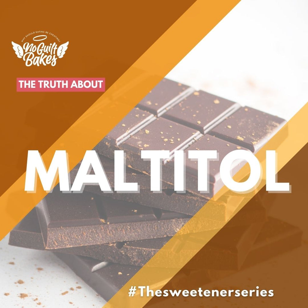 The truth about why we don't use Maltitol in our products: Why is Maltitol a bad sugar replacer for anyone concerned about their blood sugars