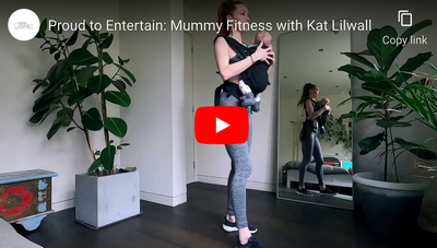 Proud to Entertain: Mummy Fitness with Kat Lilwall