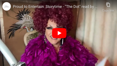 "Proud to Entertain: Storytime - ""The Dot"" read by Dolly Rocket"