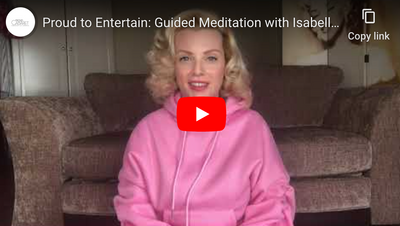 Proud to Entertain: Guided Meditation with Isabella Bliss