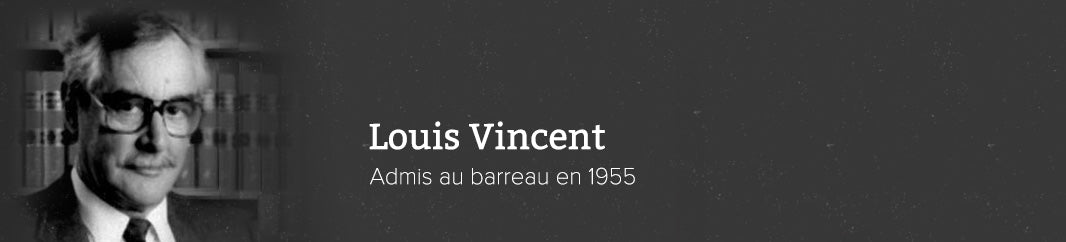 Louis Vincent -- Admis au barreau en 1955