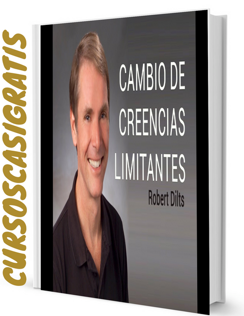 CAMBIO DE CREENCIAS LIMITANTES - Robert Dilts