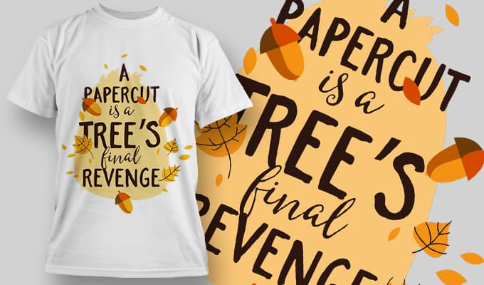 A papercut is a tree's final revenge T-Shirt - Omega Design