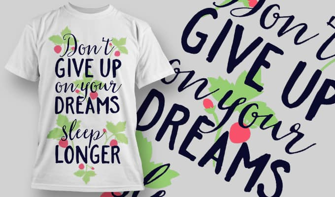 Don't give up your dreams sleep longer - T-Shirt - Shirto.nl