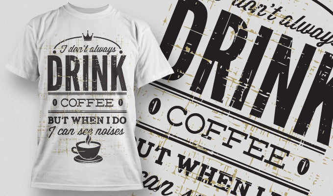 I don't always drink coffee... - T-Shirt - Shirto.nl