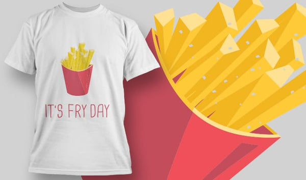 It's Fry Day - T-Shirt - Shirto.nl