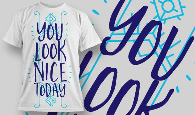 You look nice today - T-Shirt - Shirto.nl