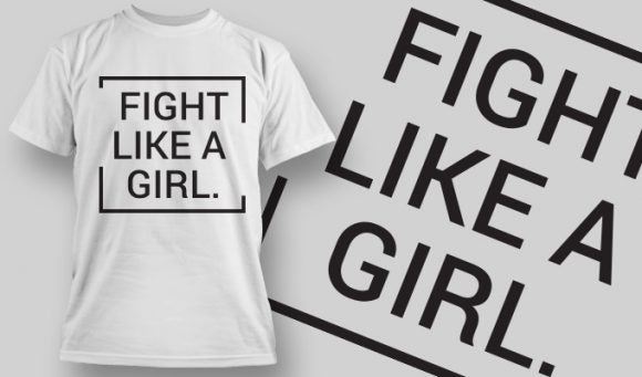 Fight Like A Girl - T-Shirt - Shirto.nl