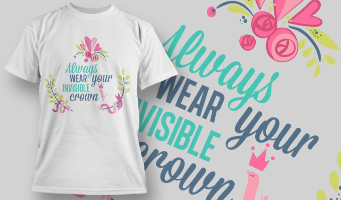 Always Wear your Invisible Crown - T-Shirt - Shirto.nl