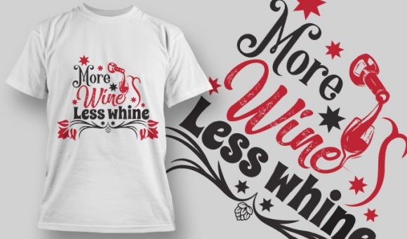 More Wine Less Whine - T-Shirt - Shirto.nl