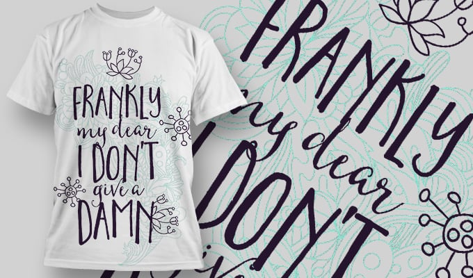 Frankly my dear i don't give a damn - T-Shirt - Shirto.nl